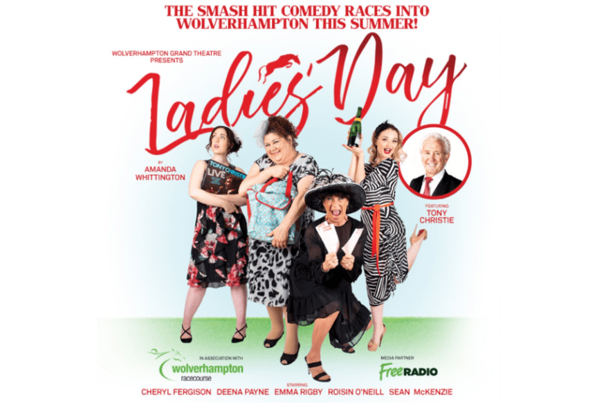 Ladies Day At the Wolverhampton Grand The Theatre Twittic Review