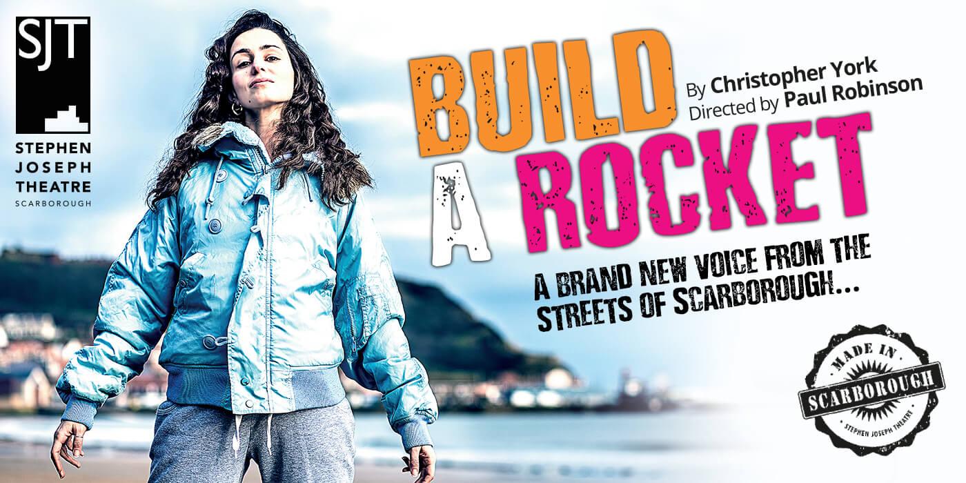 Build A Rocket Stephen Joseph Theatre at the Edinburgh Fringe Festival 2018 The Theatre Twittic Review